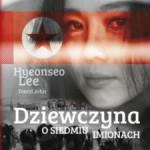 """A imię jej Wolność – Hyeonseo Lee – """"Dziewczyna o siedmiu imionach"""" [recenzja]"""