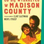 """Krótka historia o miłości – Robert J. Waller – """"Co się wydarzyło w Madison County"""" [recenzja]"""