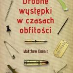 """""""Drobne występki w czasach obfitości"""" Matthew Kneale'a w sprzedaży od 23 listopada!"""