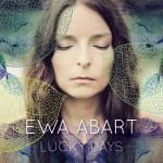 """Premiera klipu """"Lucky Days"""" promującego nowy album Ewy Abart!"""