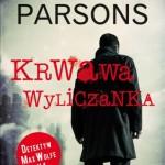 """Za wszystko trzeba kiedyś zapłacić – Tony Parsons – """"Krwawa wyliczanka"""" [recenzja]"""