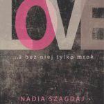 """Nawet wróg może pomóc w karierze – Nadia Szagdaj – """"Love"""" [recenzja]"""