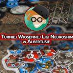 "Drugi Turniej Wiosennej Ligi ""Neuroshimy Hex""!"