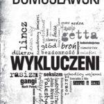 """Homo sacer – ludzie przeklęci – Artur Domosławski – """"Wykluczeni"""" [recenzja]"""