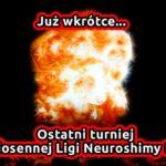 Ostatni turniej Ligi Neuroshimy Hex!