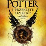 """Magia powraca! Rusza przedsprzedaż książki """"Harry Potter i Przeklęte Dziecko""""!"""