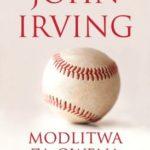 """W modlitwach swych nie ustanę – John Irving – """"Modlitwa za Owena"""" [recenzja]"""