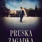 """Zawiłe śledztwo – Piotr Schmandt – """"Pruska zagadka"""" [recenzja]"""