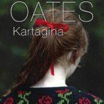 """Kryminał (zbyt) wyrafinowany – Joyce Carol Oates – """"Kartagina"""" [recenzja]"""