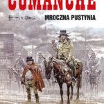 """Najsmutniejszy krajobraz – Hermann, Greg – """" Comanche – 5 – Mroczna pustynia"""" [recenzja]"""