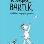 """O małych i dużych Kłopotkach – Kasia Nawratek – """"Kresek, Bartek i całkiem zwyczajny początek"""" [recenzja]"""