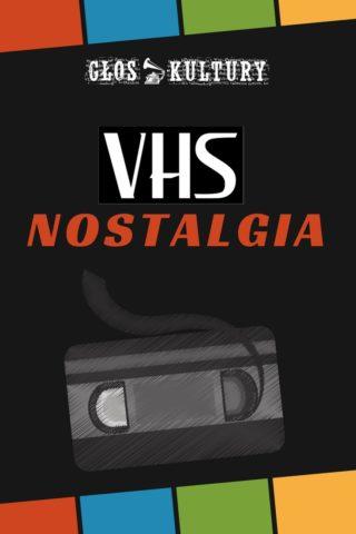 VHS Nostalgia