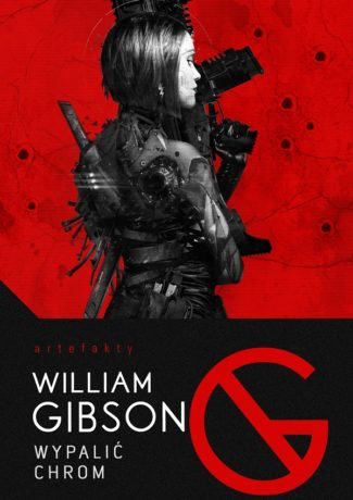 "Między science fiction a cyberpunkiem – William Gibson – ""Wypalić Chrom"" [recenzja]"
