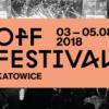 OFF Festival 2018: ostatnie ogłoszenia