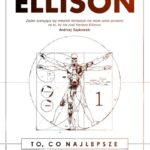 """Narodziny legendy science fiction – Harlan Ellison – """"To, co najlepsze. Tom 1"""" [recenzja]"""