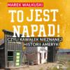 """Ręce do góry, """"To jest napad""""! – premiera audiobooka Marka Wałkuskiego"""