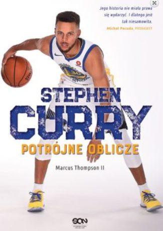 """Zabójca o twarzy dziecka – Marcus Thompson II – """"Stephen Curry. Potrójne oblicze"""" [recenzja]"""