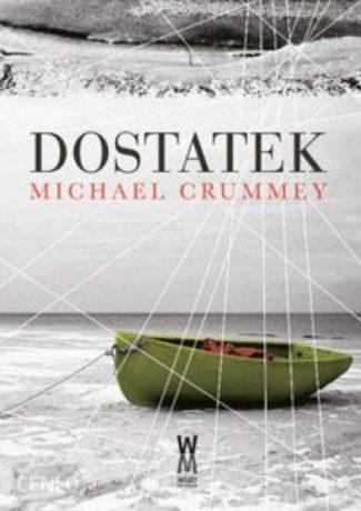 "Niedostatek – Michael Crummey – ""Dostatek"" [recenzja]"