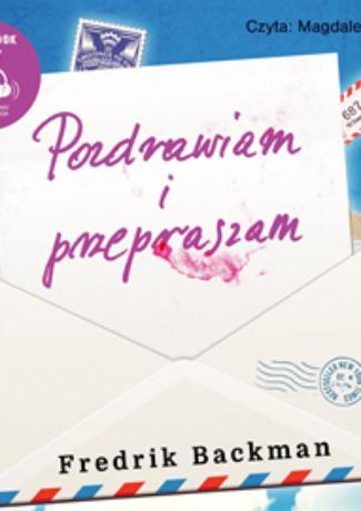 """O superbohaterce w rozchełstanym szlafroku – Fredrik Backman- """"Pozdrawiam i przepraszam"""" [recenzja]"""